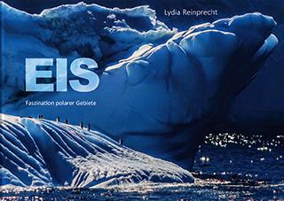 """Titelseite des Kunstbuchs """"EIS – Faszination polarer Gebiete"""" von Lydia Reinprecht"""